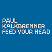 Feed Your Head (Radio Edit) von Paul Kalkbrenner