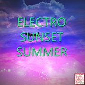 Electro Sunset Summer by Various Artists