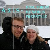 Mom, Throw Me Words (Freestyle) de Axis