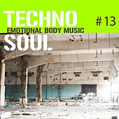 Techno Soul #13 - Emotional Body Music von Various Artists