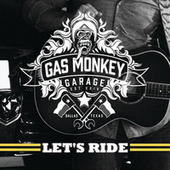 Gas Monkey Garage: Let's Ride by Various Artists