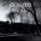 Sad Day by Quakers