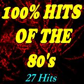 100% Hits of the 80's (27 Hits) de Various Artists