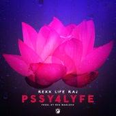 Pssy4lyfe - Single by Rexx Life Raj