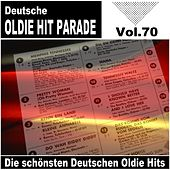 Deutsche Oldie Hit Parade - Die schönsten Deutschen Oldie Hits, Vol. 70 by Various Artists