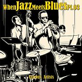 When Jazz Meets Blues, Pt. 3 by Various Artists