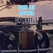 On Wheels de John Lee Hooker