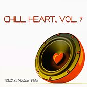 Chill Heart, Vol. 7 - Chill & Relax Vibe by Various Artists
