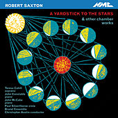 Robert Saxton: A Yardstick to the Stars & Other Works by Various Artists