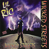 Wicked Streets by Lil Ric