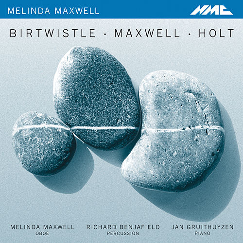 Birtwistle, Maxwell & Holt: Works for Oboe, Percussion & Piano by Melinda Maxwell