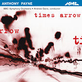 Anthony Payne: Time's Arrow by BBC Symphony Orchestra