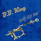 Easily Stop Time by B.B. King