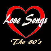 Love Songs (The 80's) von Various Artists