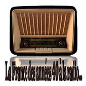 La France des années 40 à la radio... by Various Artists