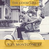 The Good Life by Wes Montgomery