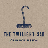 Oran Mor by The Twilight Sad