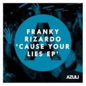 Cause Your Lies EP de Franky Rizardo
