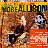 I Love the Life I Live (Remastered) de Mose Allison