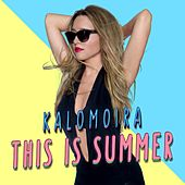 This Is Summer by Kalomira