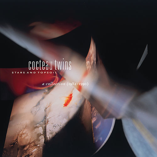 Stars And Topsoil - A Collection 1982-1990 by Cocteau Twins