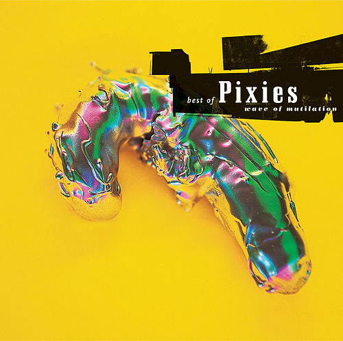Wave Of Mutilation: Best Of Pixies de Pixies