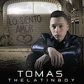 Lo Siento Amor by Tomas the Latin Boy