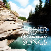 River Wilderness Songs – Healing Soothing Nature Sounds to Relax, Chakra, Massage, Meditation, Sleep, Spa, Reiki, Yoga by Water Music Oasis