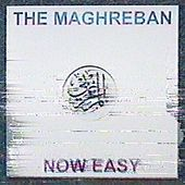 Now Easy by The Maghreban