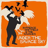 Under The Savage Sky by Barrence Whitfield & The Savages