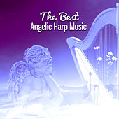 The Best Angelic Harp Music – Classical Famouse Composers by Various Artists