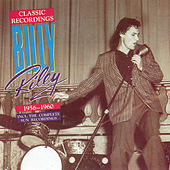 Classic Recordings 1956-1960 by Billy Lee Riley
