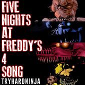 Five Nights at Freddy's 4 Song by TryHardNinja