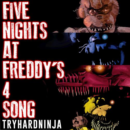 Five Nights At Freddys 4 Song By Tryhardninja