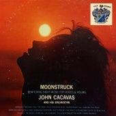 Moonstruck by John Cacavas