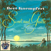 Sweet and Gentle by Bert Kaempfert