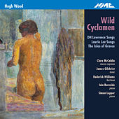Hugh Wood: Wild Cyclamen by Various Artists