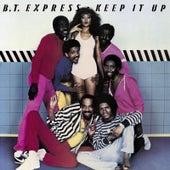 Keep It Up (Remastered) de B.T. Express