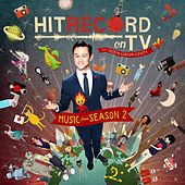 Hit Record on TV: Music from Season 2 (Original Soundtrack) by hitRECord