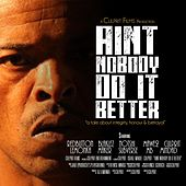 Ain't Nobody Do It Better (feat. Notshi, Mawe2, Maker, Mb, Redbutton, Blaklez & Subverse) by Culprit