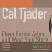 Plays Harold Arlen and West Side Story de Cal Tjader