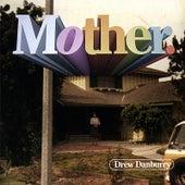 Mother by Drew Danburry
