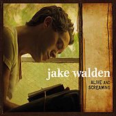 Alive and Screaming de Jake Walden