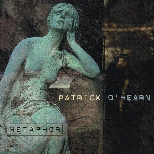Metaphor by Patrick O'Hearn