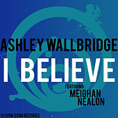 I Believe van Ashley Wallbridge