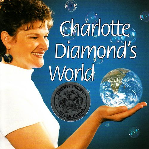 Charlotte Diamond's World by Charlotte Diamond