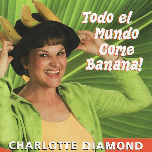 Todo el Mundo Come Banana by Charlotte Diamond