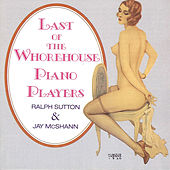 Last Of The Whorehouse Piano Players by Ralph Sutton