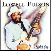 Hold On by Lowell Fulson