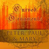 Curved Ornaments de Peter, Paul and Mary